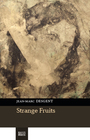 Book cover: Strange Fruits - DESGENT JEAN-MARC - 9782924671054