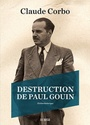 Couverture du livre Destruction de Paul Gouin - CORBO CLAUDE - 9782924719404