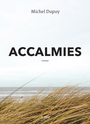 Book cover: Accalmies - Dupuy Michel - 9782924719411