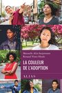 Couverture du livre Couleur de l'adoption (La) - Surprenant M.-A. & Vinet-Houle - 9782924787373