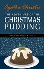 Couverture du livre The Adventure of the Christmas Pudding: A Hercule Poirot Short Story (Hercule Poirot Series Book 33) - CHRISTIE AGATHA - 9789897788093