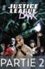 Couverture du livre Justice League Dark - Partie 2 - COLLECTIF - 9791026843733
