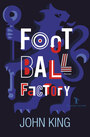 Book cover: Football factory - KING JOHN - 9791030703177