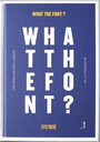 Couverture du livre What the font - Poutré Steve - 9791093749143