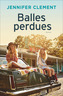 Book cover: Balles perdues - CLEMENT JENNIFER - 9782081416574