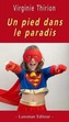 Book cover: Un pied dans le paradis - THIRION VIRGINIE - 9782807102149