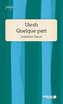 Book cover: Uiesh, Quelque part - Bacon Joséphine - 9782897125417