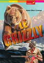Couverture du livre Le grizzly - CURWOOD JAMES OLIVER - 9782013221634