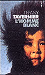 Book cover: L'homme blanc - TAVERNIER TIFFANY - 9782020472975