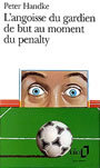 Couverture du livre L'angoisse du gardien de but au moment du penalty - HANDKE PETER - 9782070374076