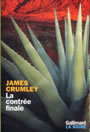 Couverture du livre La contree finale - CRUMLEY JAMES - 9782070499359