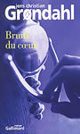 Book cover: Bruits du coeur - GRONDAHL JENS CHRISTIAN - 9782070758135