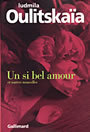 Book cover: Un si bel amour - OULITSKAIA LUDMILA - 9782070761906