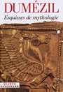 Book cover: Esquisses de mythologie - DUMEZIL GEORGES - 9782070768394