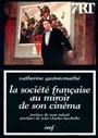 Couverture du livre La societe francaise au miroir de son cinema - GASTON-MATHE CATHERINE - 9782204067423