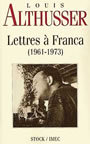 Book cover: Lettres a franca (1961-1973) - ALTHUSSER LOUIS - 9782234046733