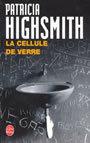 Couverture du livre La cellule de verre - HIGHSMITH PATRICIA - 9782253068617