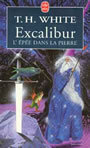 Book cover: Excalibur : l'epee dans la pierre - WHITE TERENCE HANBURY - 9782253146551