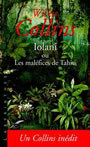 Couverture du livre Iolani ou les malefices de tahiti - COLLINS WILLIAM WILKIE - 9782702431955