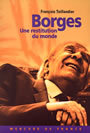 Book cover: Borges une restitution du monde - TAILLANDIER FRANCOIS - 9782715222922