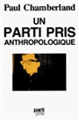 Couverture du livre Un parti pris anthropologique - CHAMBERLAND PAUL - 9782760201569