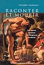 Book cover: Raconter et mourir - HENTSCH THIERRY - 9782760618640