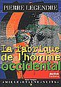Book cover: La fabrique de l'homme occidental - LEGENDRE PIERRE - 9782842050962