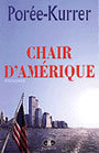 Book cover: Chair d'amerique - POREE-KURRER PHILIPPE - 9782894311639