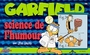 Couverture du livre Garfield : science de l'humour - DAVIS JIM - 9782922148121