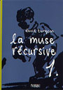Couverture du livre La muse recursive, t.1 - TURGEON DAVID - 9782923536002